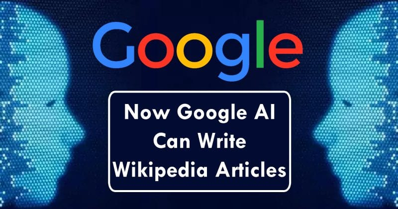 Look Out, Wiki-Geeks; Now Google AI Can Write Wikipedia Articles