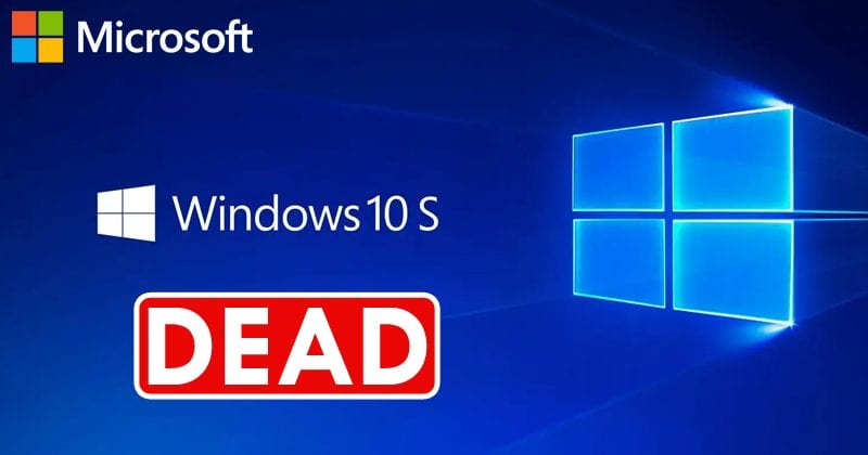 Microsoft To Kill Off Windows 10 S To Make Room For The 'S Mode'