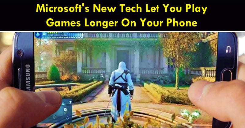 Microsoft's New Tech Let You Play Games Longer On Your Phone
