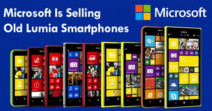 Mysteriously Microsoft Is Selling Old Lumia Smartphones Once Again