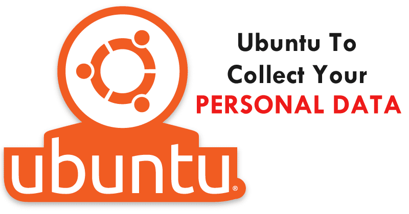 OMG! Canonical Wants Ubuntu To Collect Your Personal Data
