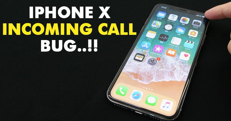 iPhone X Bug Is Preventing People From Accepting Incoming Calls