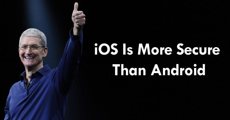 Apple CEO Explains Why iOS Is More Secure Than Android