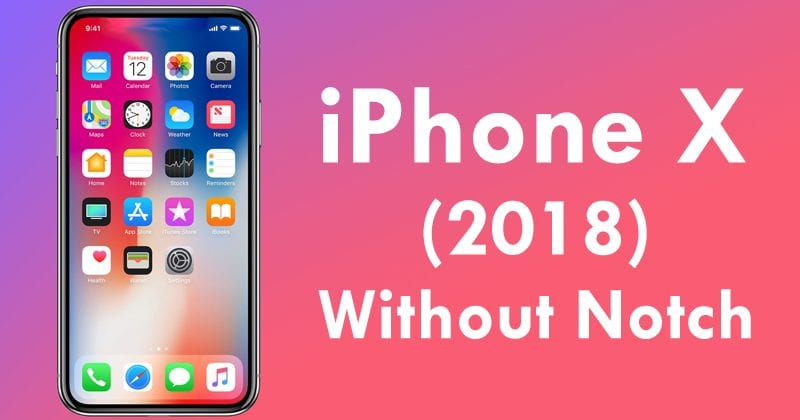 Apple To Ditch iPhone X Notch From Its Future iPhones