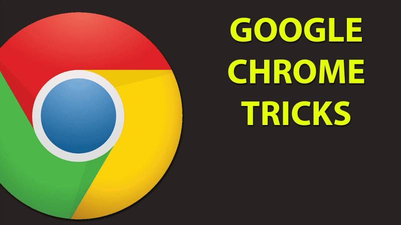Best Google Chrome Tricks, Tips & Hacks 2018