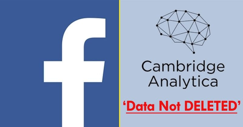 Cambridge Analytica Data From Facebook Still 'Not DELETED'
