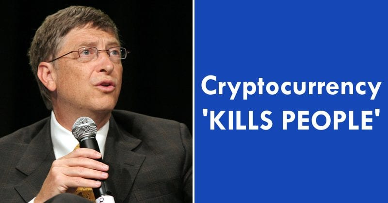 Microsoft Founder Bill Gates: Cryptocurrency 'Kills People'