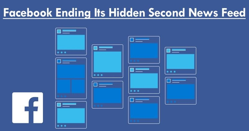 Facebook Ending Its Hidden Second News Feed