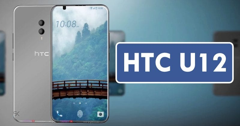 HTC U12 Full Specs List Leaks Ahead Of Official Launch