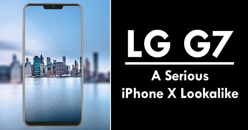 LG G7: LG's Flagship Is A Serious iPhone X Lookalike