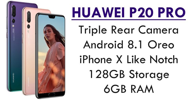 Huawei P20 Pro: Meet The World's First Triple-Camera Smartphone