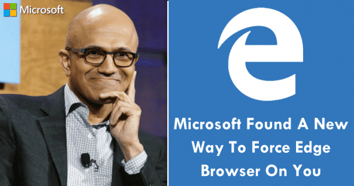 Microsoft Found A New Way To Force Edge Browser On You