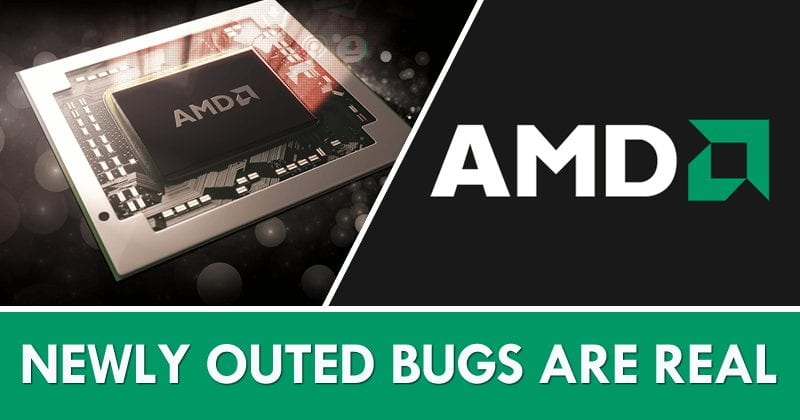 AMD On Chip Flaws: Newly Outed Bugs Are Real