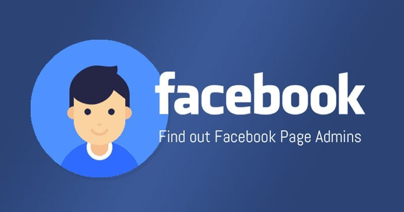 This Simple Bug Revealed Admins of Facebook Pages — Find Out How