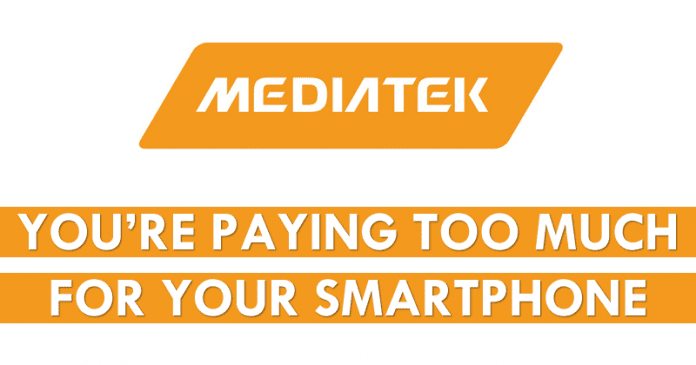 MediaTek: You Are Paying Too Much For Your Smartphone