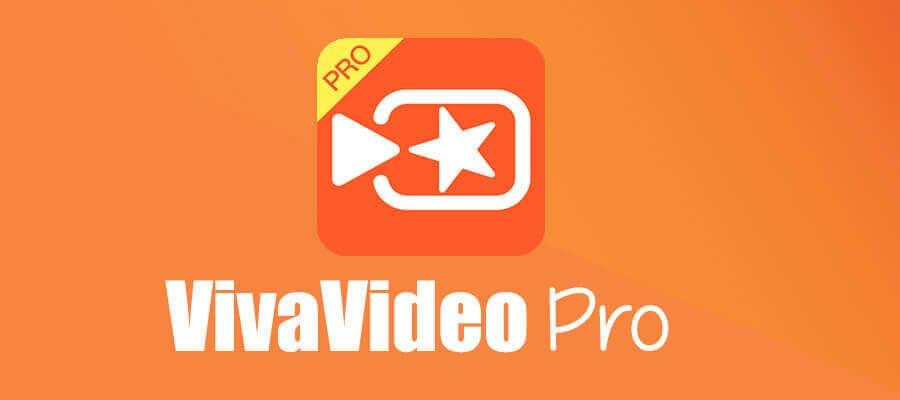 VivaVideo Pro MOD APK Latest Version Free Download 2018