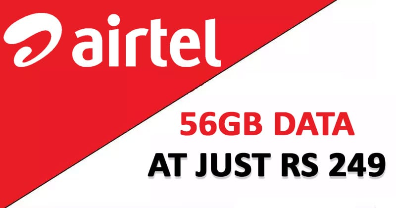 Airtel Is Offering 56GB Data At Just Rs 249