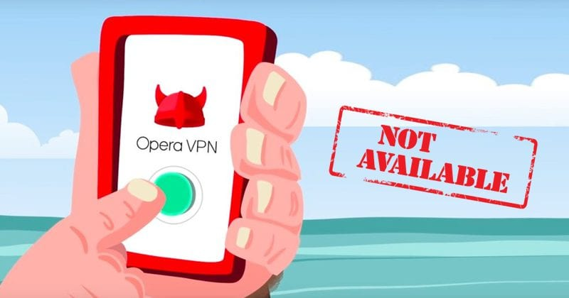 BAD NEWS! Opera Shuts Down Its VPN App For Android And iOS