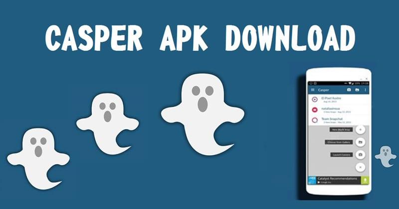 Casper (Snapchat Saver) APK Latest Version Free Download 2019