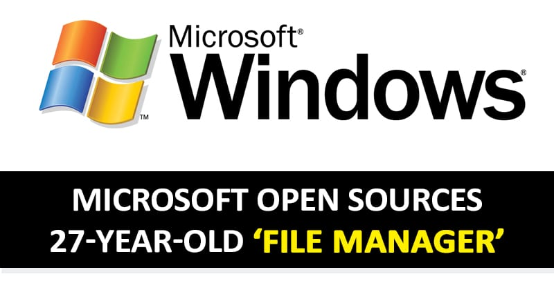Microsoft Open Sources 27-Year-Old 'File Manager' — Run It On Windows 10