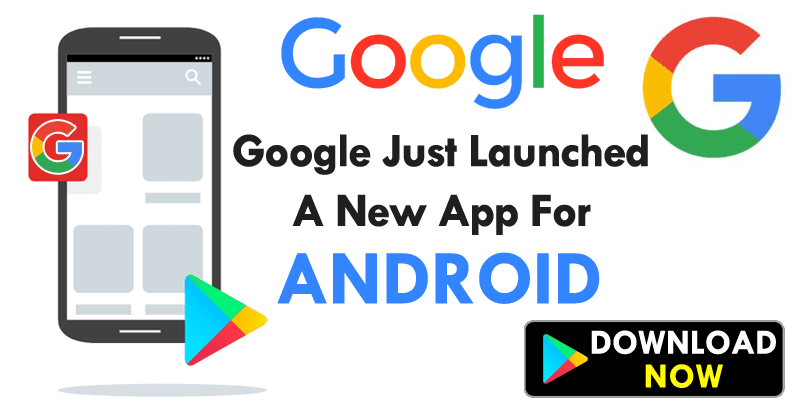 Google Just Launched An Extraordinary New App For Android