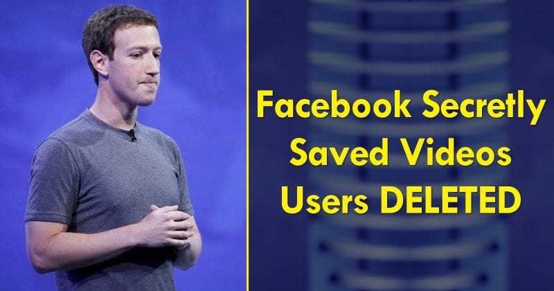 OMG! Facebook Secretly Saved Videos Users Deleted