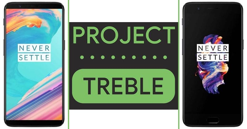 OnePlus 5 & OnePlus 5T Receive UNOFFICIAL Project Treble Support