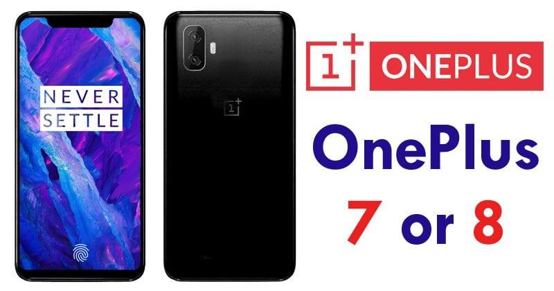 OnePlus To Skip OnePlus 6 To OnePlus 7 or 8