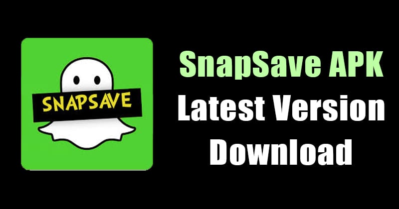 SnapSave Latest APK Free Download 2018 (Save Snapchat Photos/Stories)