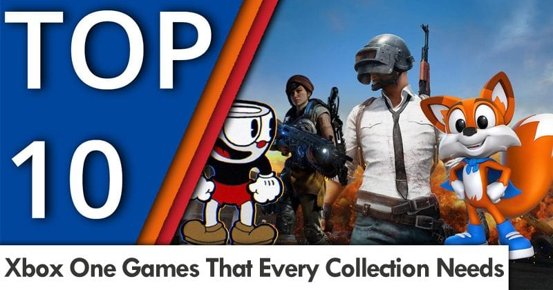 Top 10 Xbox One Games That Every Collection Needs