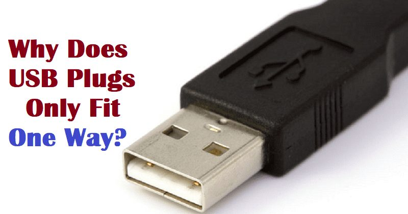 Why Does USB Only Fit One Way? Why Wasn't It Designed To Be Reversible?