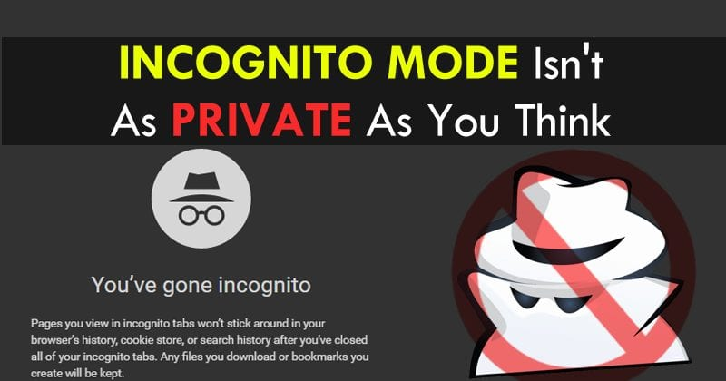 Web Browser's Incognito Mode Isn't As Private As You Think