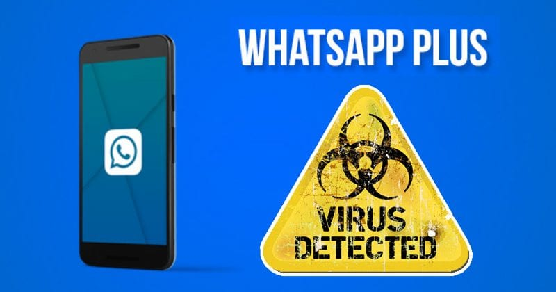 WhatsApp Plus: It's A Fake Malicious App, Don't Download It!