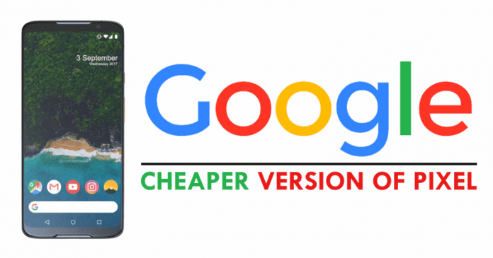 WoW! Google To Launch A Cheaper Version Of Pixel