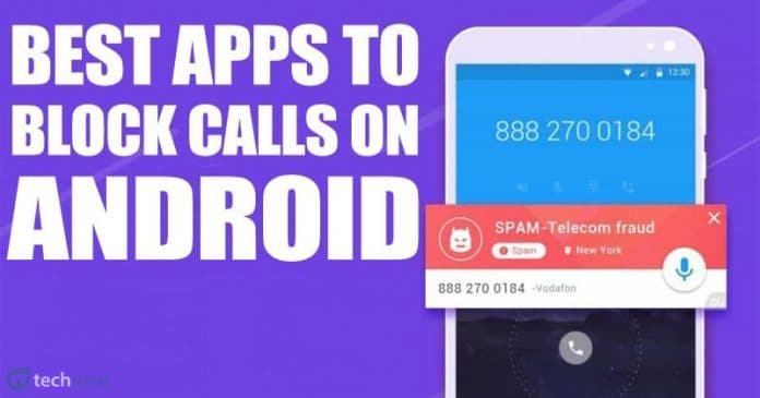 Best Apps To Block Calls On Android in 2020
