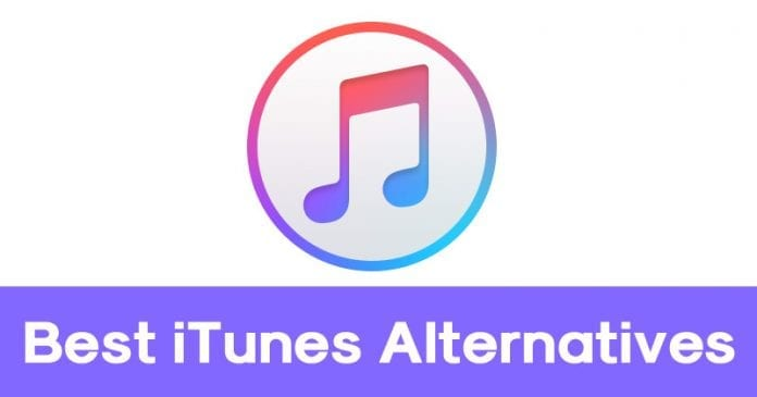 Top 10 Best iTunes Alternatives of 2019 That You Need To Try