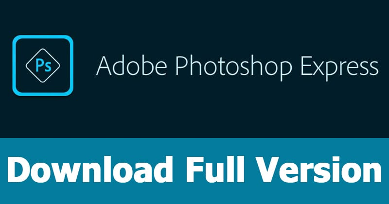 Adobe Photoshop Express Premium APK Latest Version Free Download 2018
