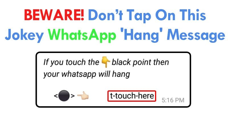 Beware! Don't Tap On This Jokey WhatsApp 'Hang' Message To Prevent Crash