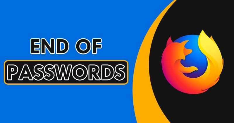 Firefox Takes A Big Step Towards Ending Passwords