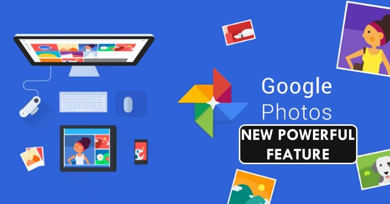 Google Just Added This New Powerful Feature To Google Photos