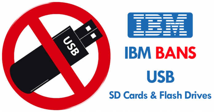 IBM Bans USB, SD Cards And Flash Drives From Every Office, Worldwide