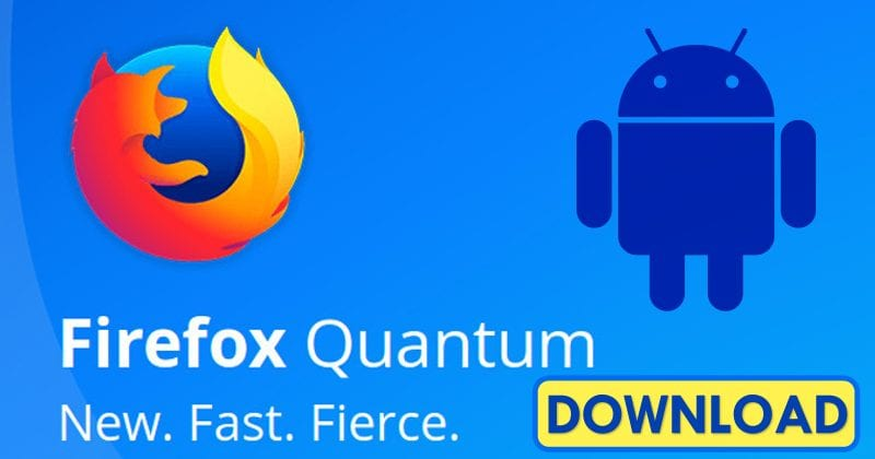 Mozilla Just Launched Firefox Quantum for Android