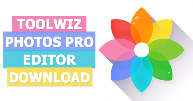 Toolwiz Photos Pro Editor Latest APK Free Download 2019