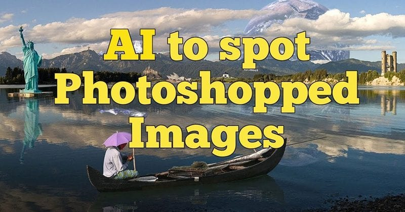 Adobe Using This AI To Spot Photoshopped Photos In Seconds