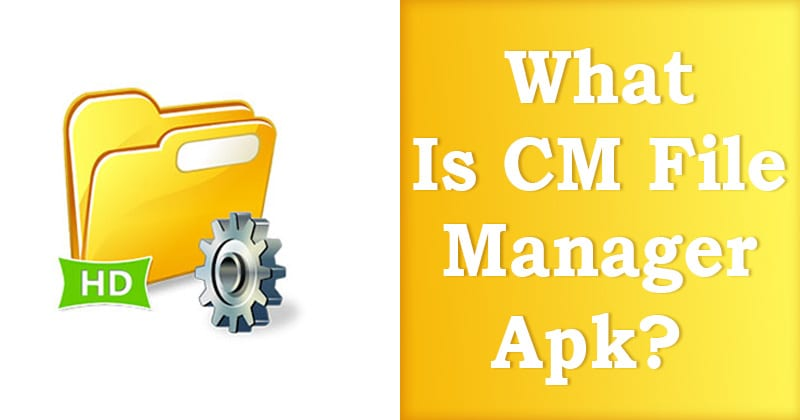 What is CM File Manager Apk?