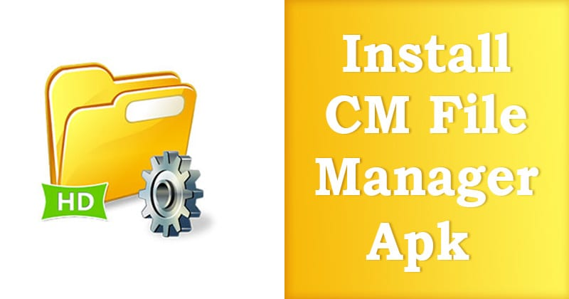 How To Install CM File Manager Apk on Android?