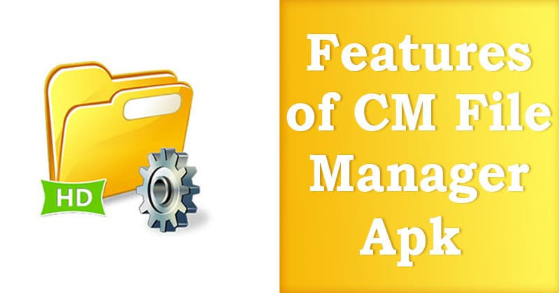 Features of CM File Manager Apk