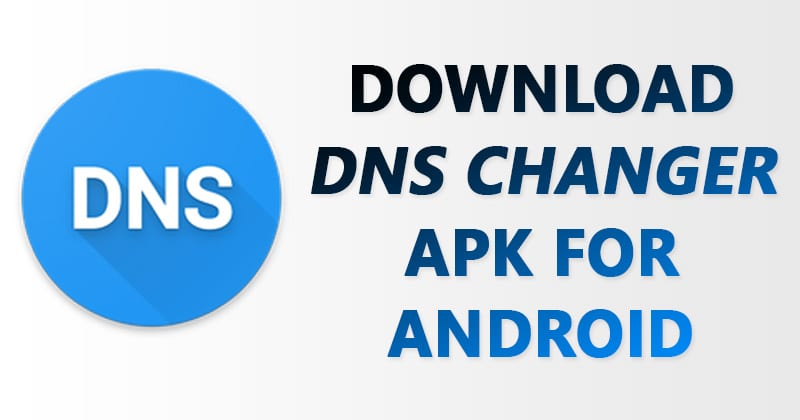 DNS Changer Apk Latest Version Free Download For Android 2019