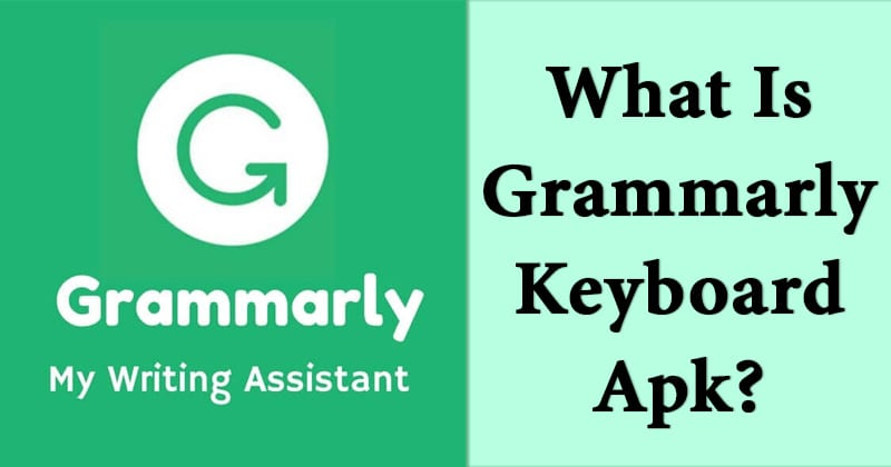 What is Grammarly Keyboard Apk?
