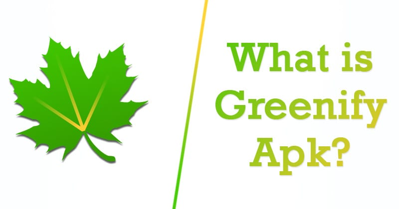 What Is Greenify Apk?